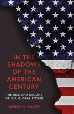 In the Shadows of the American Century The Rise and Decline of US Global Power